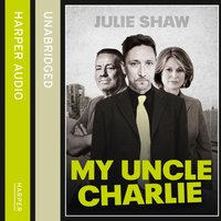 My Uncle Charlie - Julie Shaw - audiobook