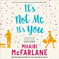 Itas Not Me, Itas You - Mhairi McFarlane - audiobook