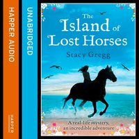 Island of Lost Horses - Stacy Gregg - audiobook