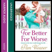 For Better For Worse - Pam Weaver - audiobook