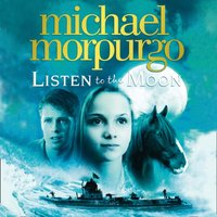 Listen to the Moon - Michael Morpurgo - audiobook