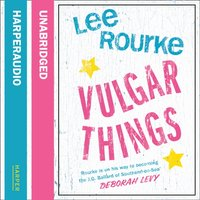 Vulgar Things - Lee Rourke - audiobook