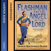 Flashman and the Angel of the Lord - George MacDonald Fraser - audiobook