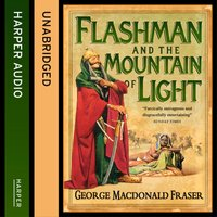 Flashman and the Mountain of Light - George MacDonald Fraser - audiobook