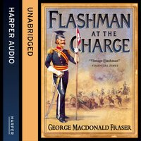 Flashman at the Charge (The Flashman Papers, Book 7) - George MacDonald Fraser - audiobook
