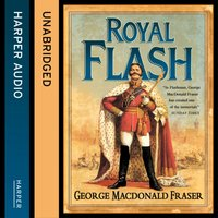 Royal Flash (The Flashman Papers, Book 2) - George MacDonald Fraser - audiobook