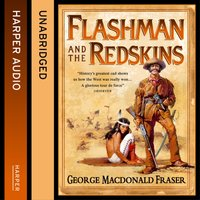 Flashman and the Redskins - George MacDonald Fraser - audiobook