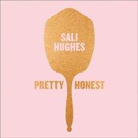 Pretty Honest: - Sali Hughes - audiobook