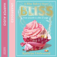 Bliss Bakery (The Bliss Bakery Trilogy, Book 1) - Kathryn Littlewood - audiobook