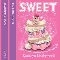 Sweet (The Bliss Bakery Trilogy, Book 2) - Kathryn Littlewood - audiobook