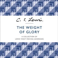 Weight Of Glory - C. S. Lewis - audiobook