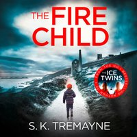 Fire Child - S. K. Tremayne - audiobook