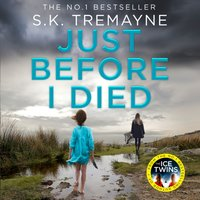 Just Before I Died - S. K. Tremayne - audiobook