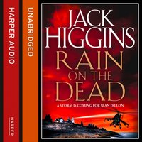 Rain on the Dead (Sean Dillon Series, Book 21) - Jack Higgins - audiobook