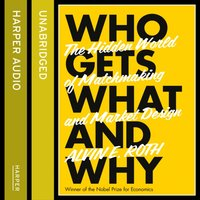 Who Gets What - And Why - Alvin Roth - audiobook