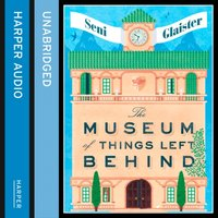 Museum of Things Left Behind - Seni Glaister - audiobook