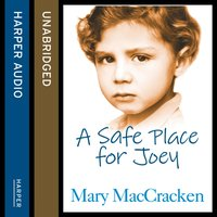 Safe Place for Joey - Mary MacCracken - audiobook