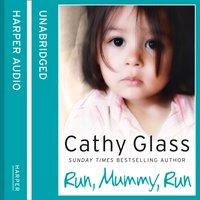 Run, Mummy, Run - Cathy Glass - audiobook