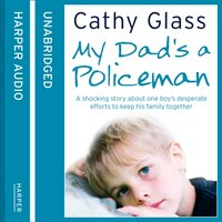 My Dad's a Policeman - Cathy Glass - audiobook