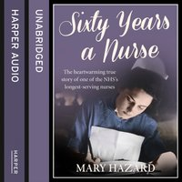 Sixty Years a Nurse - Mary Hazard - audiobook