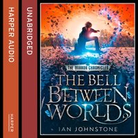 Bell Between Worlds (The Mirror Chronicles) - Ian Johnstone - audiobook