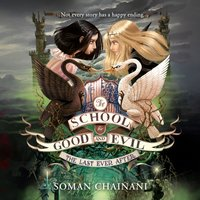 Last Ever After (The School for Good and Evil, Book 3) - Soman Chainani - audiobook