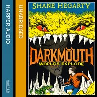 Worlds Explode (Darkmouth, Book 2) - Shane Hegarty - audiobook