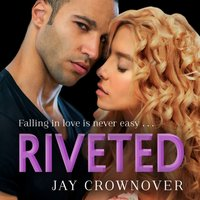 Riveted - Jay Crownover - audiobook