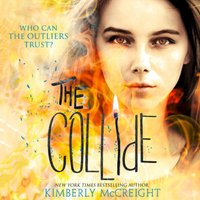 Collide (The Outliers, Book 3) - Kimberly McCreight - audiobook