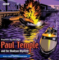 Paul Temple And The Madison Mystery - Francis Durbridge - audiobook