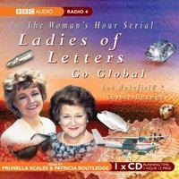 Ladies of Letters Go Global - Lou Wakefield - audiobook