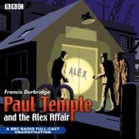 Paul Temple And The Alex Affair - Francis Durbridge - audiobook