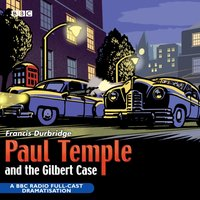 Paul Temple And The Gilbert Case - Francis Durbridge - audiobook