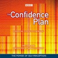 Confidence Plan, The: Essential Steps to a New You - Sarah Litvinoff - audiobook
