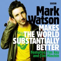 Mark Watson Makes the World Substantially Better - Mark Watson - audiobook
