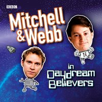 Mitchell & Webb in Daydream Believers - David Mitchell - audiobook