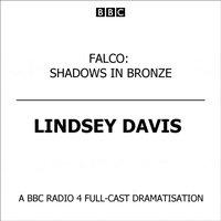 Falco Shadows In Bronze - Lindsey Davis - audiobook