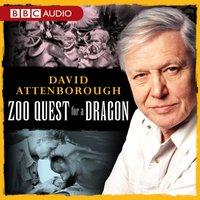 David Attenborough: Zoo Quest For A Dragon - David Attenborough - audiobook