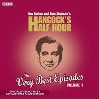 Hancock's Half Hour: The Very Best Epsiodes, Volume 1 - Ray Galton - audiobook
