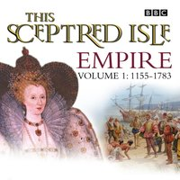 This Sceptred Isle  Empire Volume 1 - 1155-1783 - Christopher Lee - audiobook