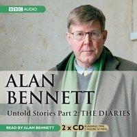Alan Bennett Untold Stories Part 2 - Alan Bennett - audiobook