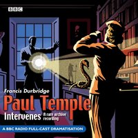 Paul Temple Intervenes - Francis Durbridge - audiobook