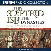 This Sceptred Isle: The Dynasties Volume 3 - Christopher Lee - audiobook