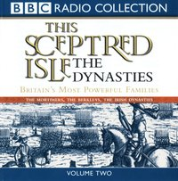 This Sceptred Isle: The Dynasties Volume 2 - Christopher Lee - audiobook