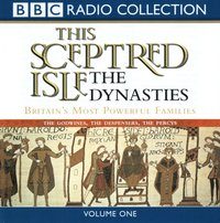 This Sceptred Isle: The Dynasties Volume 1 - Christopher Lee - audiobook