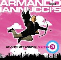 Armando Iannucci's Charm Offensive: Series 3 - Armando Iannucci - audiobook