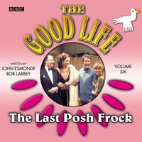 Good Life, The  Volume 6  The Last Posh Frock
