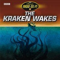 Kraken Wakes, The (Classic Radio Sci-Fi) - John Wyndham - audiobook