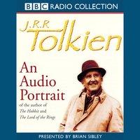 J.R.R. Tolkien: An Audio Portrait - Brian Sibley - audiobook