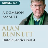 Alan Bennett Untold Stories Part 4 - Alan (Author) Bennett - audiobook